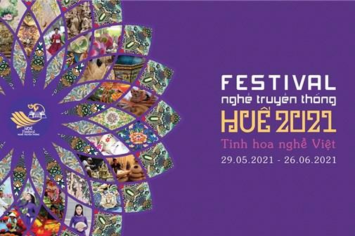 Festival nghề truyền thống Huế 2021 sẽ kéo dài gần 1 tháng