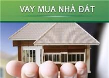 Người có nhu cầu vay mua nhà thật, cần được giảm lãi
