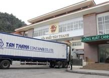Thay đổi quy trình giao nhận hàng qua cửa khẩu Tân Thanh, doanh nghiệp cần lưuý