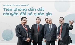 Hướng tới Việt Nam số - Tiên phong dẫn dắt chuyển đổi số Quốc gia