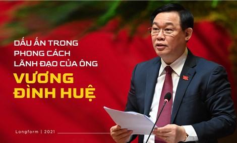 Dấu ấn phong cách lãnh đạo của ông Vương Đình Huệ
