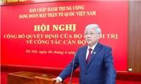 Bộ Chính trị giới thiệuông Đỗ Văn Chiến giữ chức Chủ tịch UBTƯ MTTQ Việt Nam