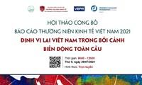 Báo cáo thường niên Kinh tế Việt Nam 2021: vị thế của Việt Nam trong bối cảnh biến động toàn cầu