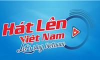 """Gần 700 tác phẩm gửi về dự thi""""Hát lên Việt Nam - Let's sing Viet Nam"""""""