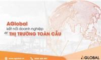 """AGlobal - """"Cầu nối"""" đưa hàng Việt ra thị trường thế giới"""