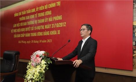 Ban Kinh tế Trung ương làm việc với Hải Phòng tổng kết NQ19